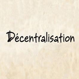Décentralisation